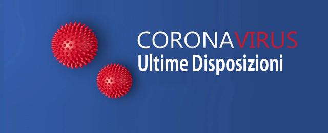 Ultime disposizioni Coronavirus COVID-19