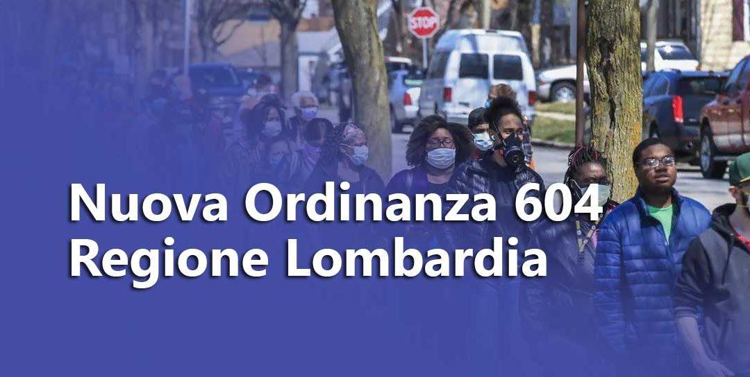 COVID: Nuova Ordinanza 604 Regione Lombardia