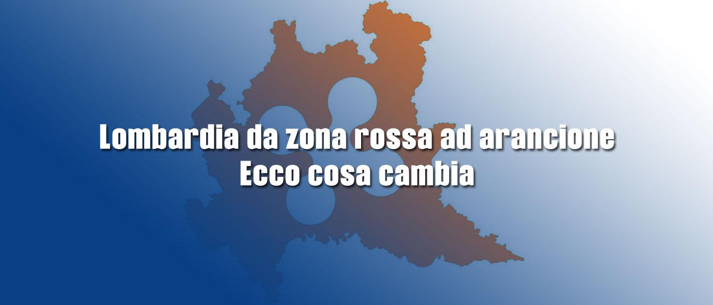 Lombardia: da zona rossa a zona arancione, ecco cosa cambia